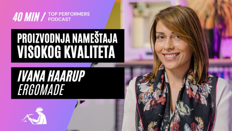Proizvodnja-namestaja-Ivana-Haarup-Ergomade-Top-Performers-podcast