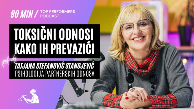 Toksicni-odnosi-Tatjana-Stefanovic-Stojanovic-Top-Performers-podcast